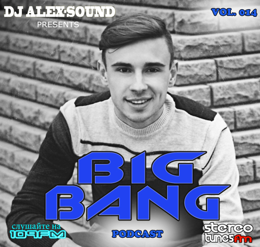 DJ ALEX-SOUND - BIG BANG (Episode 014) 109fm