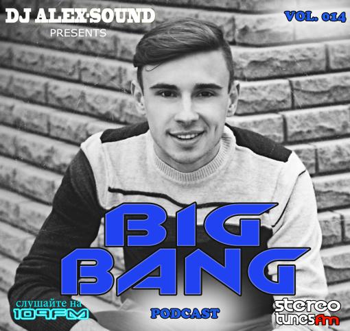 DJ ALEX-SOUND - BIG BANG (Episode 014) 109fm