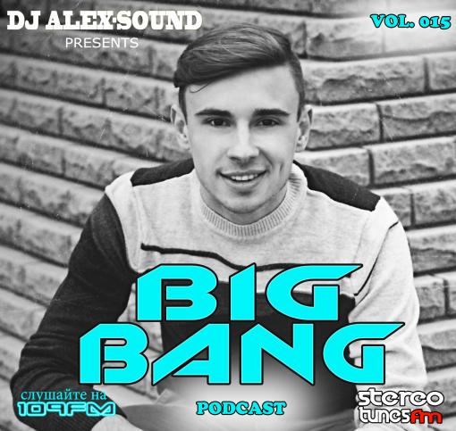 DJ ALEX-SOUND - BIG BANG (Episode 015)