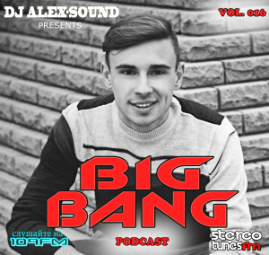 DJ ALEX-SOUND - BIG BANG (Episode 016) 109fm