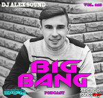 DJ ALEX-SOUND - BIG BANG (Episode 018)109fm