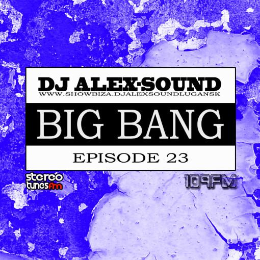 DJ ALEX-SOUND - BIG BANG (Episode 023) 109fm