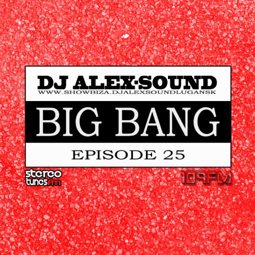 DJ ALEX-SOUND - BIG BANG (Episode 025)109fm