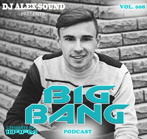 DJ ALEX-SOUND - BIG BANG(Episode 008)