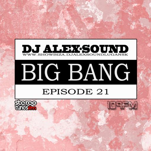 DJ ALEX-SOUND - BIG BANG(Episode 021)109fm