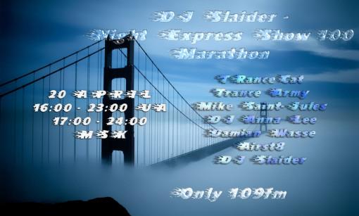 DJ Slaider - Night Express Show #100 Marathon Cover 109FM